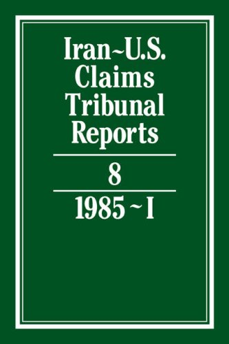 Iran-U.S. Claims Tribunal Reports: Volume 8: Cambridge University Press
