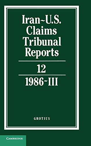 Iran-U.S. Claims Tribunal Reports: Volume 12: v. 12 (Hardback)
