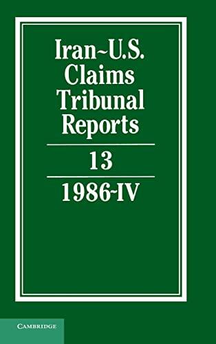 Iran-U.S. Claims Tribunal Reports: Volume 13: Vol 13
