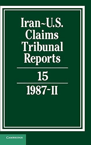 Iran-US Claims Tribunal Reports: Volume 15: Cambridge University Press