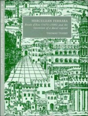 9780521464710: Herculean Ferrara: Ercole d'Este (1471-1505) and the Invention of a Ducal Capital (Cambridge Studies in Italian History and Culture)