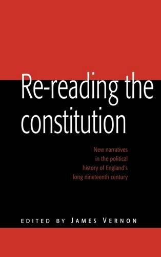 9780521464741: Re-reading the Constitution: New Narratives in the Political History of England's Long Nineteenth Century