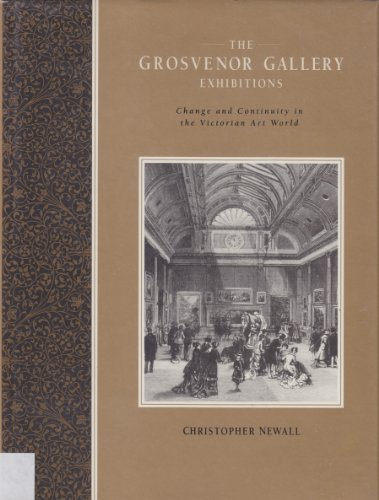 9780521464932: The Grosvenor Gallery Exhibitions: Change and Continuity in the Victorian Art World (Art Patrons and Public)