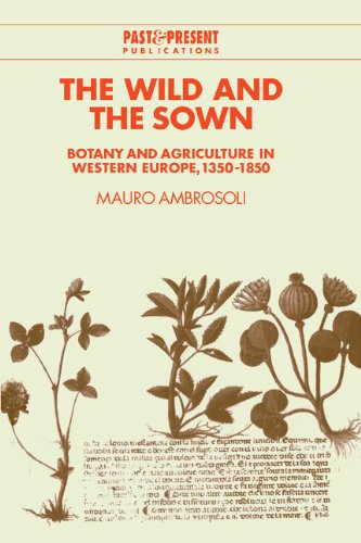 9780521465090: The Wild and the Sown: Botany and Agriculture in Western Europe, 1350-1850 (Past and Present Publications)
