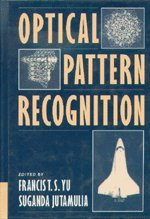Optical Pattern Recognition Yu, Francis T. S. and Jutamulia, Suganda