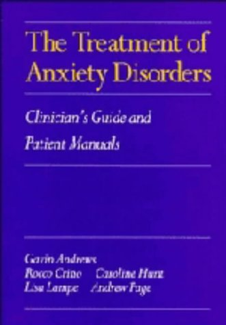 9780521465212: The Treatment of Anxiety Disorders: Clinician's Guide and Patient Manuals