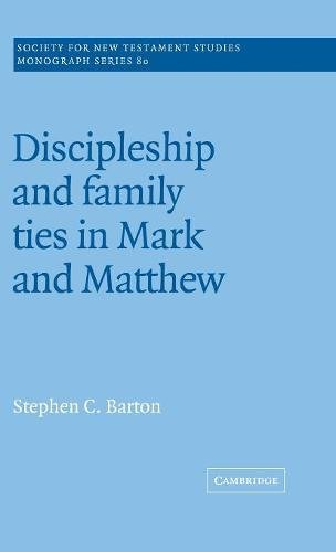 9780521465304: Discipleship and Family Ties in Mark and Matthew (Society for New Testament Studies Monograph Series)