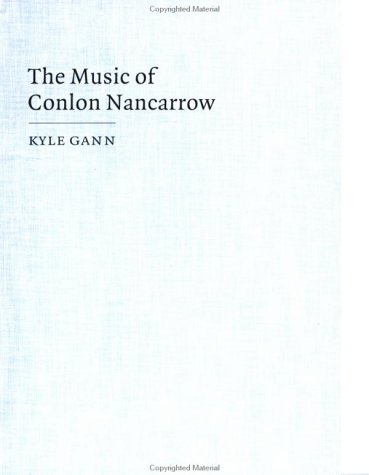 9780521465342: The Music of Conlon Nancarrow (Music in the Twentieth Century)