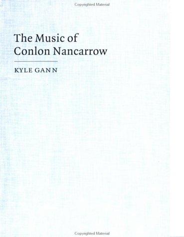 9780521465342: The Music of Conlon Nancarrow (Music in the Twentieth Century)