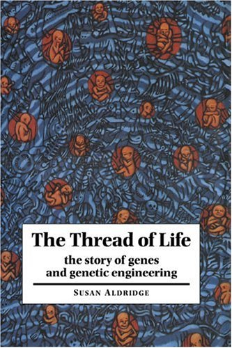 9780521465427: The Thread of Life: The Story of Genes and Genetic Engineering (Canto Book)