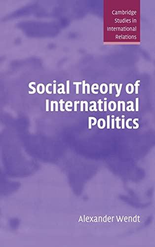 9780521465571: Social Theory of International Politics
