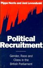 9780521465588: Political Recruitment: Gender, Race and Class in the British Parliament