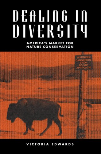 Dealing in Diversity: America's Market for Nature Conservation: Edwards, Victoria M.