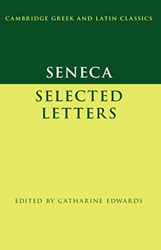 Seneca: Epistulae Morales: A Selection (Cambridge Greek and Latin Classics) (0521465834) by Seneca