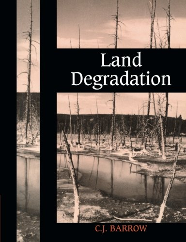 Land Degradation: Development and Breakdown of Terrestrial Environments: Barrow, C. J.