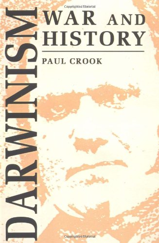 Darwinism, War and History: The Debate over: Paul Crook