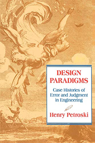 9780521466493: Design Paradigms Paperback: Case Histories of Error and Judgment in Engineering
