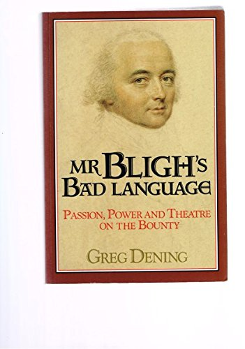 9780521466660: Mr Bligh's Bad Language: Passion, Power and Theater on H. M. Armed Vessel Bounty