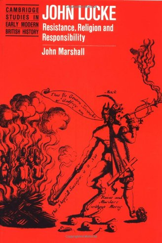 9780521466875: John Locke: Resistance, Religion and Responsibility (Cambridge Studies in Early Modern British History)
