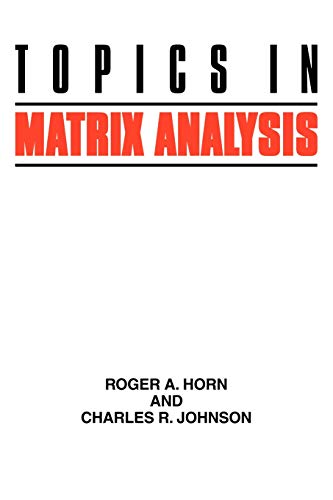 Topics in Matrix Analysis (0521467136) by Roger A. Horn; Charles R. Johnson