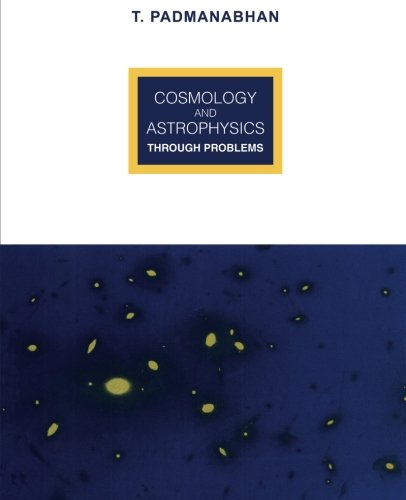 9780521467834: Cosmology and Astrophysics through Problems