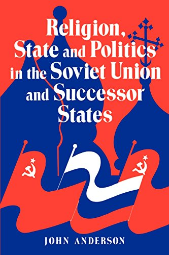 Religion, State, and Politics in the Soviet Union and the Successor States