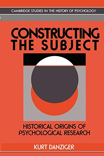 9780521467858: Constructing the Subject: Historical Origins of Psychological Research (Cambridge Studies in the History of Psychology)