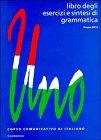 9780521468138: Uno: Libro degli esercizi e sintesi di grammatica: Libro degli Esercizi e Sintesi di Grammatica