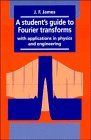 9780521468299: A Student's Guide to Fourier Transforms: With Applications in Physics and Engineering