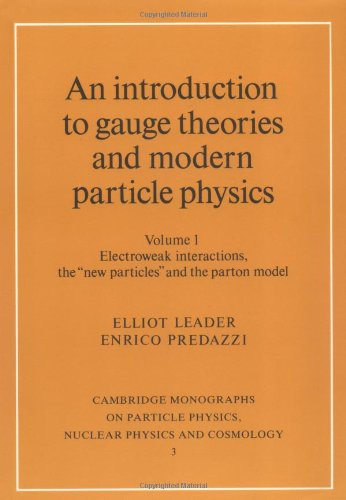 9780521468404: An Introduction to Gauge Theories and Modern Particle Physics 2 Volume Paperback Set: An Introduction to Gauge Theories and Modern Particle Physics: ... Physics, Nuclear Physics and Cosmology)