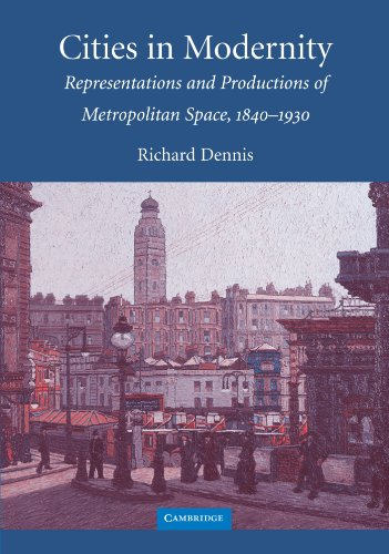 9780521468411: Cities in Modernity: Representations and Productions of Metropolitan Space, 1840-1930 (Cambridge Studies in Historical Geography)