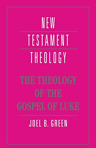 9780521469326: The Theology of the Gospel of Luke (New Testament Theology)