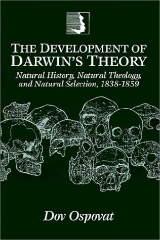 9780521469401: The Development of Darwin's Theory: Natural History, Natural Theology, and Natural Selection, 1838-1859