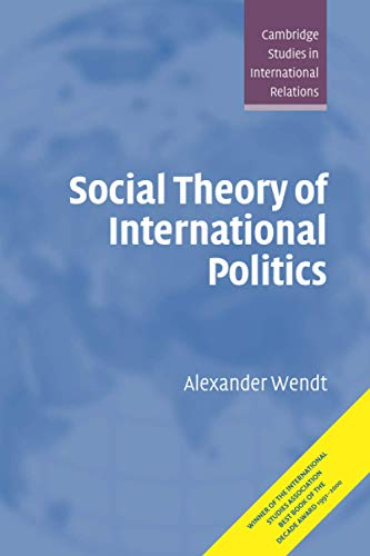 9780521469609: Social Theory of International Politics Paperback (Cambridge Studies in International Relations)