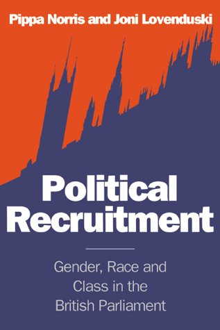 9780521469616: Political Recruitment: Gender, Race and Class in the British Parliament