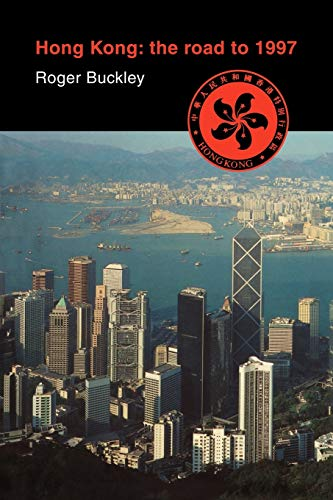 Hong Kong: The Road to 1997 - Buckley, Roger