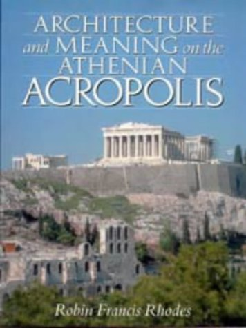 9780521469814: Architecture and Meaning on the Athenian Acropolis