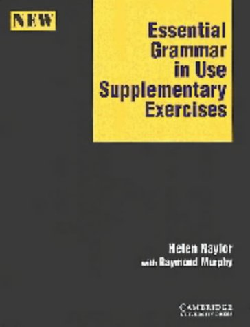 Essential Grammar in Use Supplementary Exercises Without: Naylor, Helen and