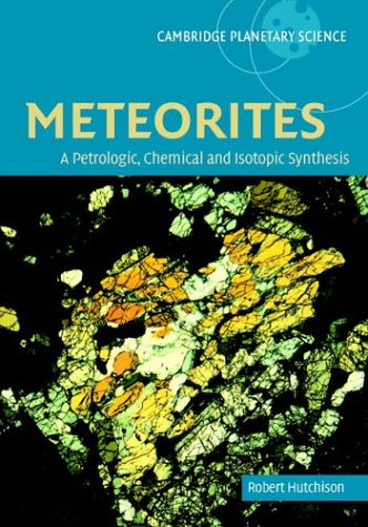 9780521470100: Meteorites: A Petrologic, Chemical and Isotopic Synthesis (Cambridge Planetary Science)
