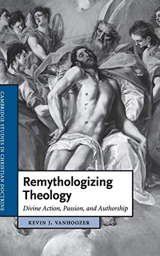 9780521470124: Remythologizing Theology: Divine Action, Passion, and Authorship (Cambridge Studies in Christian Doctrine)