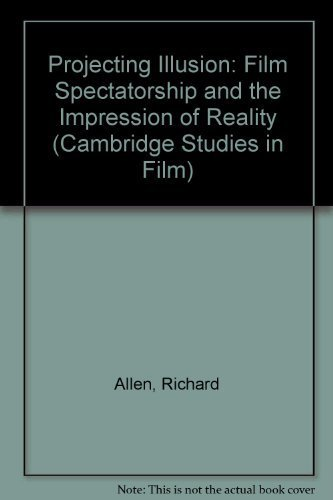 9780521470155: Projecting Illusion: Film Spectatorship and the Impression of Reality (Cambridge Studies in Film)