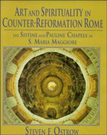 9780521470315: Art and Spirituality in Counter-Reformation Rome: The Sistine and Pauline Chapels in S. Maria Maggiore