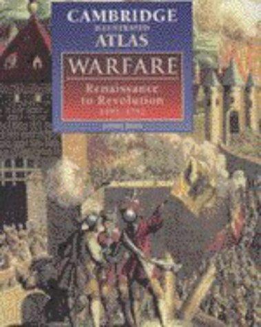 9780521470339: The Cambridge Illustrated Atlas of Warfare: Renaissance to Revolution, 1492-1792 (Cambridge Illustrated Atlases)