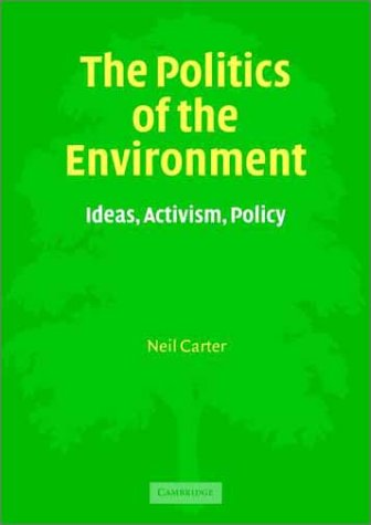 The Politics Of The Environment Ideas Activism Policy
