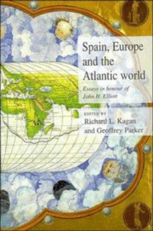 9780521470452: Spain, Europe and the Atlantic: Essays in Honour of John H. Elliott