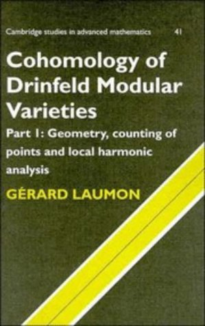 9780521470605: Cohomology of Drinfeld Modular Varieties, Part 1, Geometry, Counting of Points and Local Harmonic Analysis (Cambridge Studies in Advanced Mathematics) (Pt. 1)
