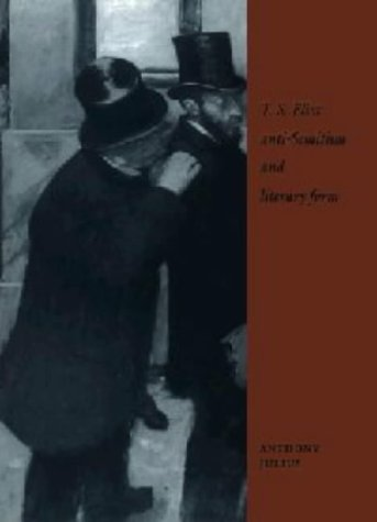 9780521470636: T. S. Eliot, Anti-Semitism, and Literary Form