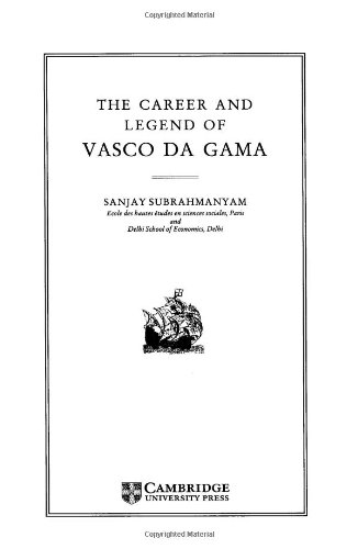 The Career and Legend of Vasco Da Gama: Subrahmanyam, Sanjay