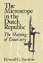 9780521470780: The Microscope in the Dutch Republic: The Shaping of Discovery