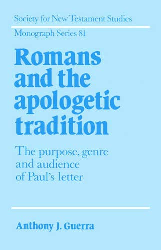 9780521471268: Romans and the Apologetic Tradition: The Purpose, Genre and Audience of Paul's Letter (Society for New Testament Studies Monograph Series)